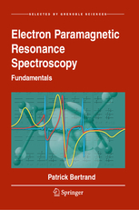 Electron Paramagnetic Resonance Spectroscopy Fundamentals Authors: Bertrand, Patrick