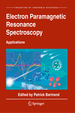 Electron Paramagnetic Resonance Spectroscopy: Applications. Edited by Patrick Bertrand. Springer