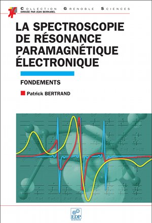 "Patrick Bertrand ""La spectroscopie de Résonance Paramagnétique Electronique"" EDP Sciences, collection Grenoble Sciences."